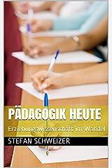 Pädagogik heute : Erziehungswissenschaft im Wandel Kindle Ausgabe