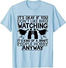 It's Okay If You Don't Like Bird Watching Sarcastic T-Shirt