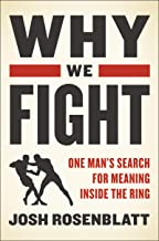 Why We Fight: One Man's Search for Meaning Inside the Ring (English Edition)