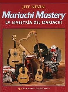 Mariachi Mastery - La Maestria Del Mariachi - For Guitarron with Enhanced CD