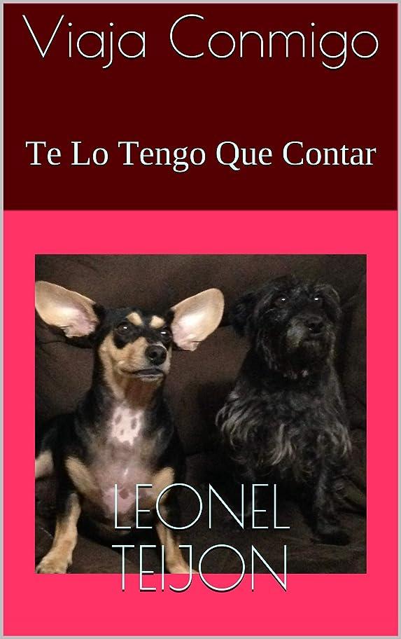 曲下品どれViaja Conmigo: Te Lo Tengo Que Contar (Spanish Edition)