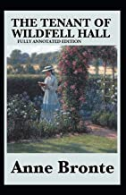 The Tenant of Wildfell Hall Fully Annotated Edition