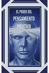 EL PODER DEL PENSAMIENTO POSITIVO: La importancia del impacto que tienen los pensamientos en nuestra vida (INTRODUCCIÓN AL PENSAMIENTO POSITIVO nº 1) (Spanish Edition) Kindle Edition