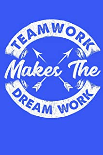 Teamwork Makes The Dream Work: Motivational Inspirational Notebook with blue cover - great gift for coworker, boss or office team (100 pages, lined, 6 x 9)