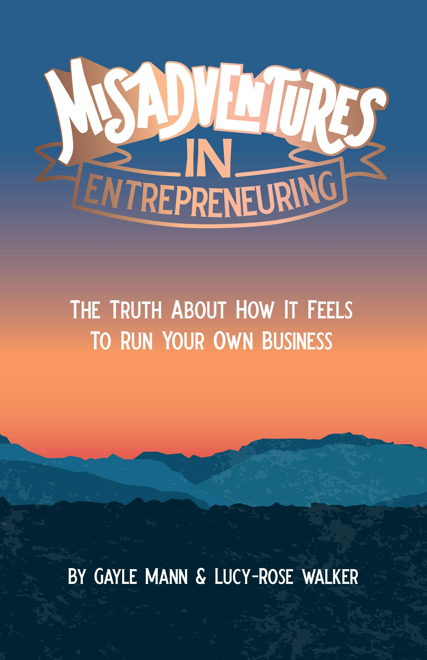 Misadventures in Entrepreneuring: The truth about how it feels to run your own business