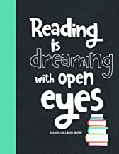 Reading is Dreaming with Open Eyes Reading Log & Book Report: Kids Reading Notebook with Wish List, Log, & Book Summary Sheets |Gifts for Book Lovers