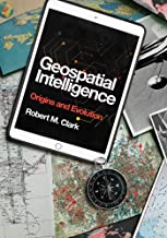 Geospatial Intelligence: Origins and Evolution