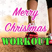 Merry Christmas Workout: Christmas Dance Songs for your Training Sessions with House Music Beats