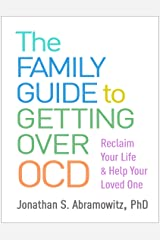 The Family Guide to Getting Over OCD: Reclaim Your Life and Help Your Loved One (English Edition) Format Kindle