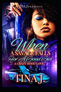 When A Savage Falls For a Good Girl: A Crazy Hood Love