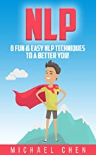 NLP: 8 Fun & Easy NLP Techniques To A Better You!