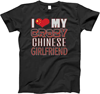 Funny I Love My Crazy Chinese Girlfriend Heritage Native imigrant T-Shirt
