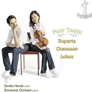 Pour Ysaÿe: J-GH. Ropartz, E. Chausson, G. Lekeu