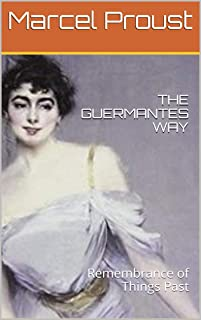 THE GUERMANTES WAY: Remembrance of Things Past (English Edition)