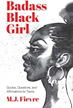 Download Book Badass Black Girl: Questions, Quotes, and Affirmations for Teens (Teen and YA cultural heritage, for readers of 100 African Americans) PDF
