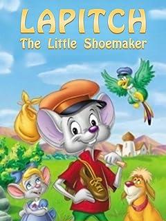 Lapitch - The Little Shoemaker