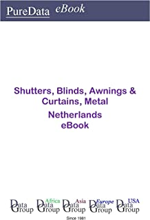 Shutters, Blinds, Awnings & Curtains, Metal in the Netherlands: Market Sales