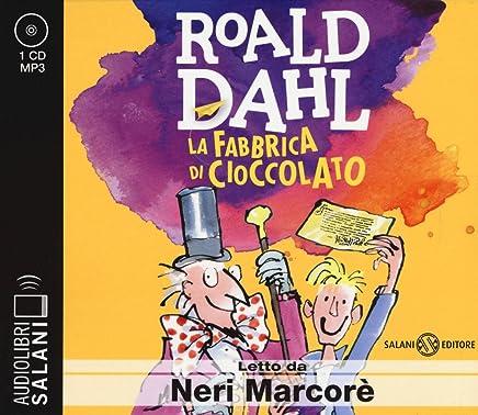 La fabbrica di cioccolato letto da Neri Marcorè. Audiolibro. CD Audio formato MP3