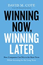 Winning Now, Winning Later: How Companies Can Succeed in the Short Term While Investing for the Long Term Book PDF