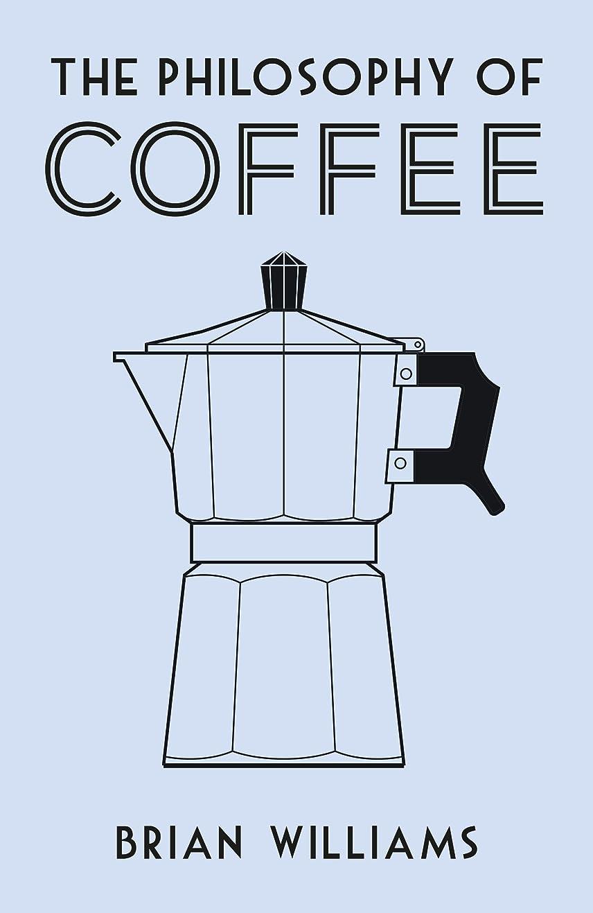 小間導体該当するThe Philosophy of Coffee (English Edition)