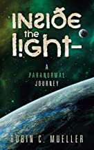 Inside the Light - a Paranormal Journey