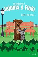The Adventures of Jujums & Floki - Dinner Time [Children's Book age 3+ years - Pet Adventure Book]: Jujums & Floki are hun...