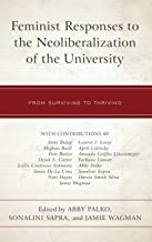Feminist Responses to the Neoliberalization of the University: From Surviving to Thriving