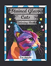 Stained Glass Cats Coloring Book For Adults: Contains Various Stained Glass Cats Relaxing antistress and to improve your p...
