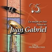 Lo Mejor en Sax (Éxitos de Juan Gabriel) [Música Instrumental]