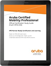 Aruba Certified Mobility Professional: Official Certification Study Guide (HPE6-A44) (English Edition)