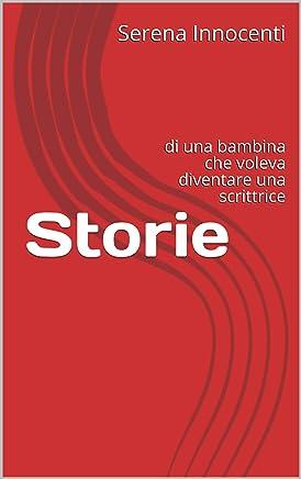 Storie: di una bambina che voleva diventare una scrittrice