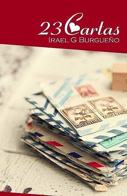 23 Cartas: la historia del primer amor (Spanish Edition)