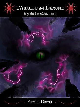LAraldo del Demone: Saga dei SenzaDèi, libro 1