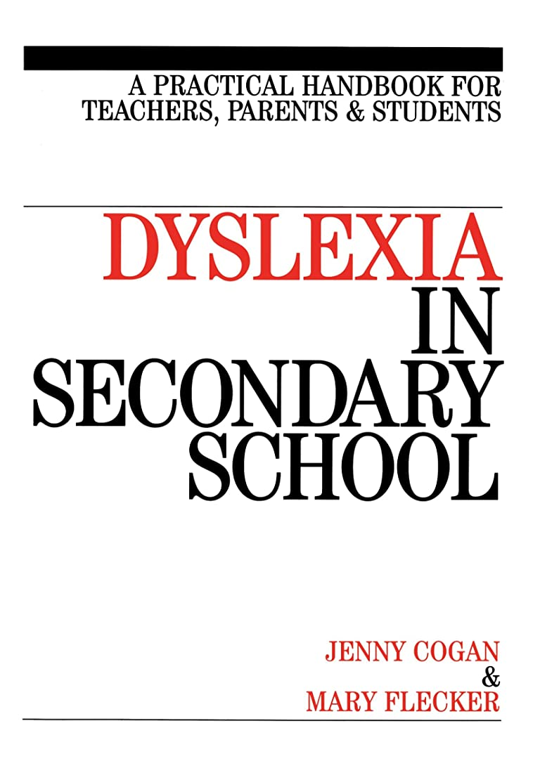 マンモス貢献つぼみDyslexia in the Secondary School: A Practical Book for Teachers, Parents and Students (Dyslexia Series (Whurr))