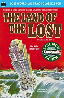 The Land of the Lost (Lost World-Lost Race Classics)