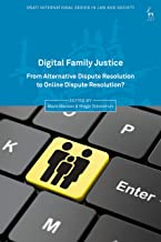 Digital Family Justice: From Alternative Dispute Resolution to Online Dispute Resolution? (Oñati International Series in Law and Society) (English Edition)