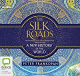 The Silk Roads - A New History of the World - Bolinda/Audible Audio - 01/04/2016