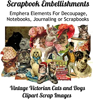Scrapbook Embellishments: Subtitle: Emphera Elements for Decoupage, Notebooks, Journaling or Scrapbooks. Vintage Victorian Cats and Dogs Clipart Scrap Images