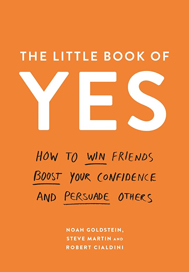 矢合図奨励しますThe Little Book of Yes: How to win friends, boost your confidence and persuade others (English Edition)