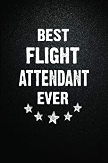 """Best Flight attendant Ever: 6""""x9"""" Inch- 100 Pages Blank Lined Journal Notebook Appreciation Gift. Paperback. Birthday or C..."""