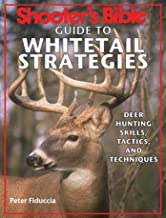 راهنمای کتاب مقدس تیرانداز برای راهبردهای Whitetail: مهارت های شکار گوزنها ، تاکتیک ها و تکنیک ها