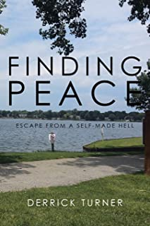 Finding Peace: Escape from a Self-Made Hell