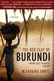 Red Clay of Burundi: Finding God, the Music, and Me