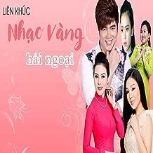 Lien Khuc Nhac Vang Hai Ngoai