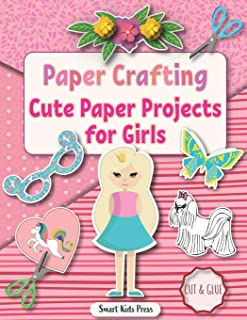 Paper Crafting: Cute Paper Projects for Girls age 8-12
