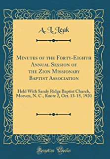 Minutes of the Forty-Eighth Annual Session of the Zion Missionary Baptist Association: Held with Sandy Ridge Baptist Churc...