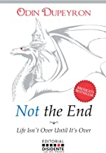 Not the End: Life Isn't Over Until It Is Over