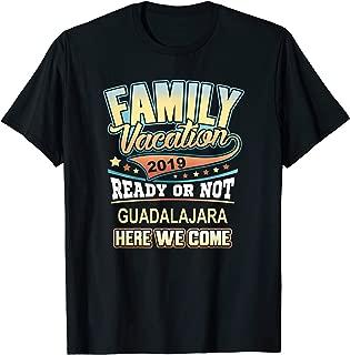 Guadalajara Family Vacation 2019  T-Shirt