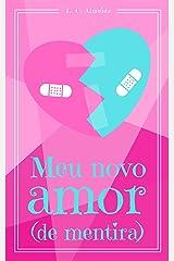 Meu Novo Amor (de mentira) eBook Kindle