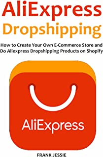 ALIEXPRESS DROPSHIPPING (2016): How to Create Your Own E-Com